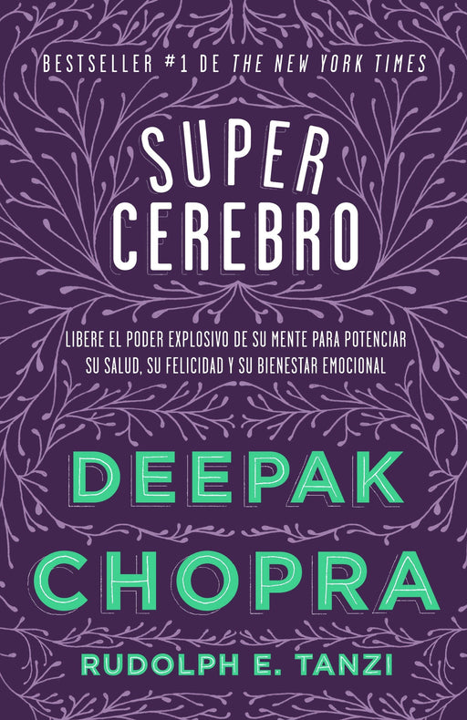 Supercerebro by Deepak Chopra (Abril 1, 2014) - libros en español - librosinespanol.com