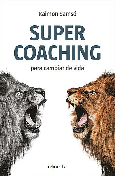 No Ficción - Supercoaching: Para Cambiar De Vida (Spanish Edition) By Raimon Samso (Abril 7, 2015)