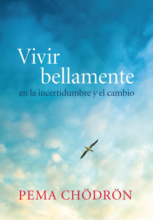 No Ficción - Vivir Bellamente (Living Beautifully): En La Incertidumbre Y El Cambio By Pema Chodron (Julio 7, 2015)