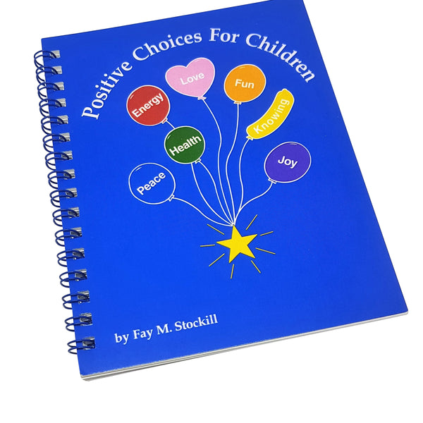Positive Choices For Children by Fay M. Stockill