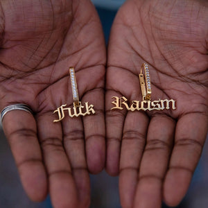 'Say Something' Fuck Racism earrings- GRL Collective