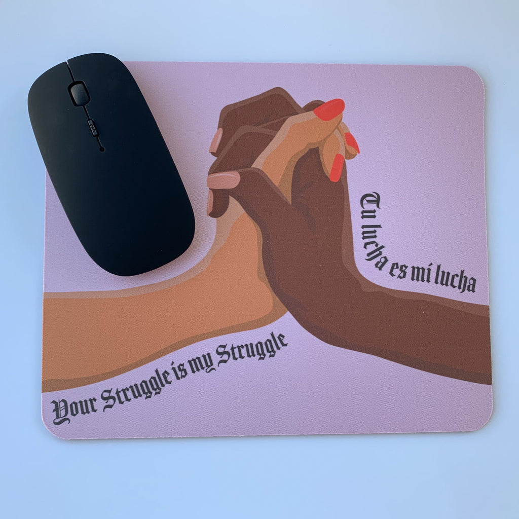 Your Struggle Is My Struggle Mouse Pad- GRL Collective