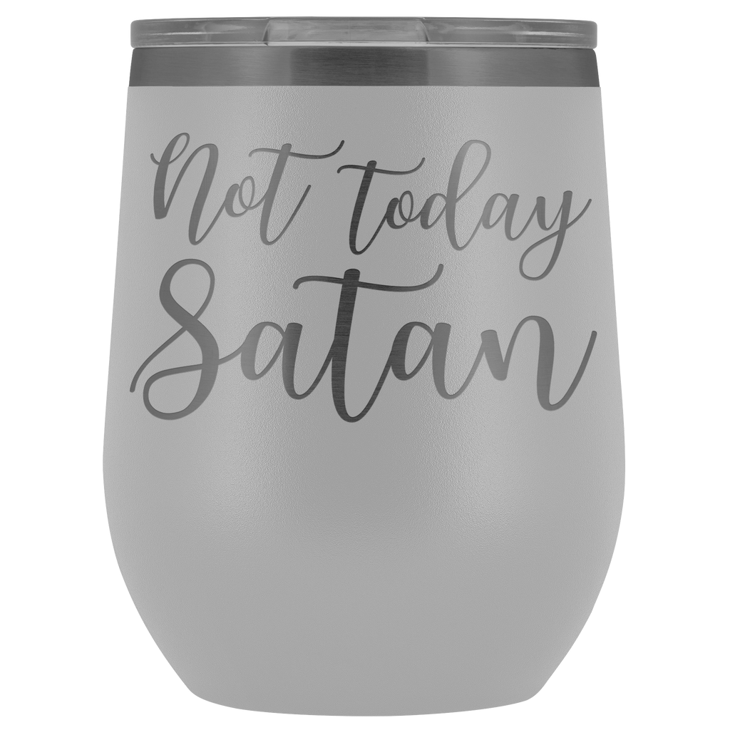 Stainless Steel Vacuum Wine Tumbler - Not Today Satan - Religious Gift