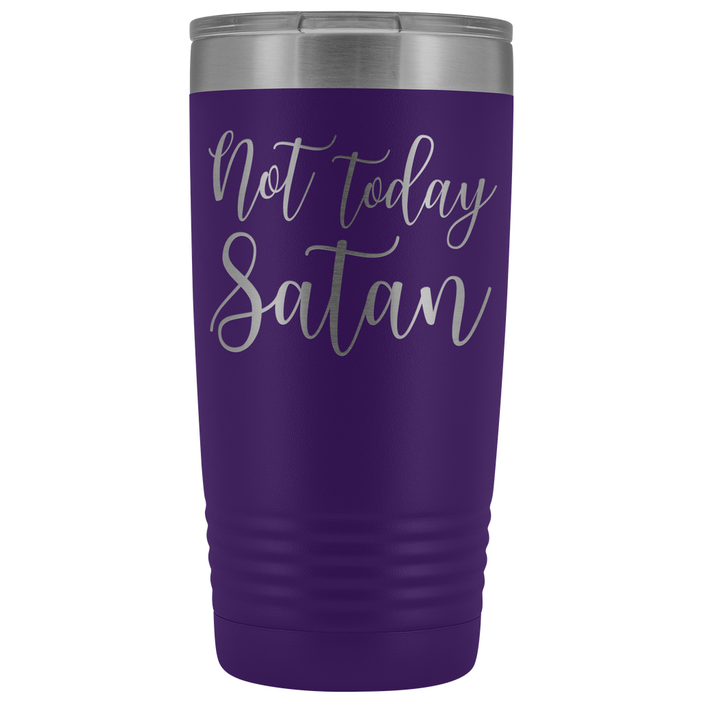 20 oz Stainless Steel Vacuum Tumbler - Not Today Satan - Religious gift