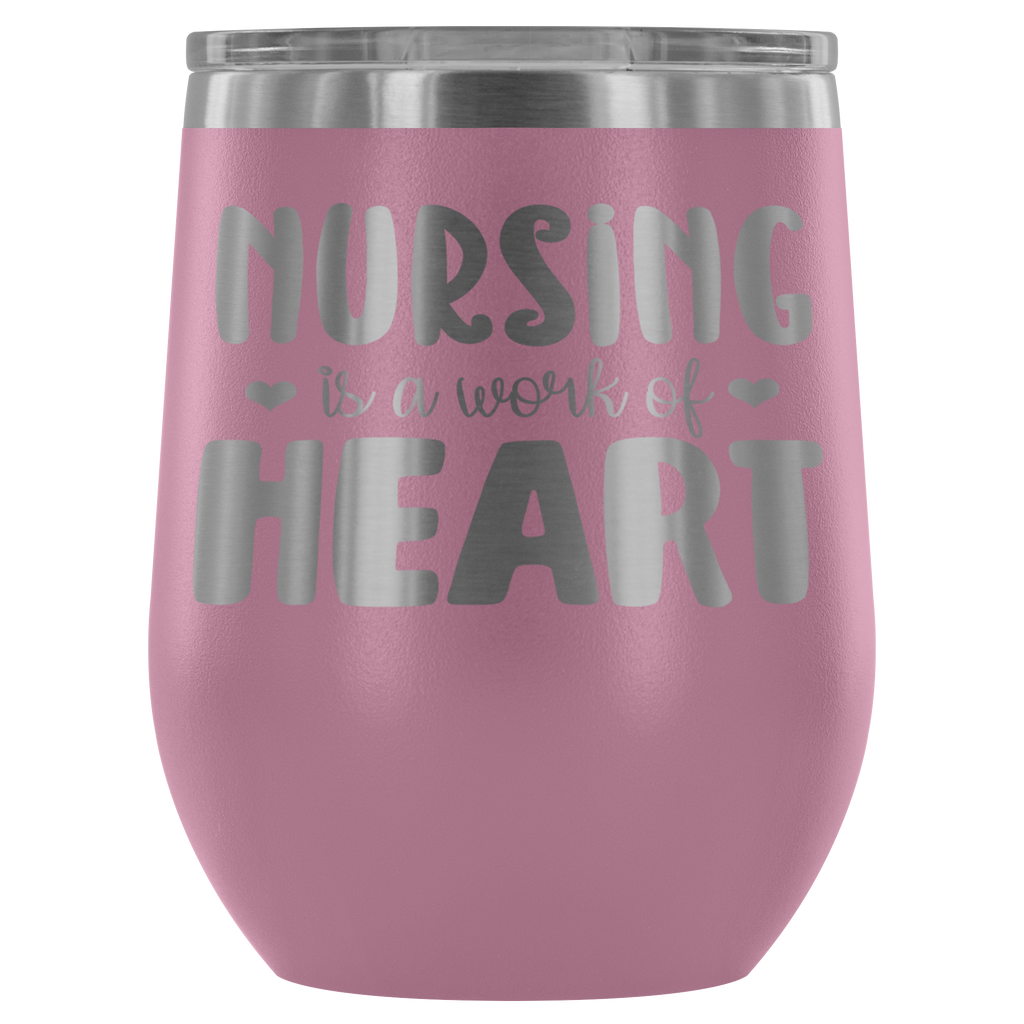 Stainless Steel 12 oz Stemless Wine Vacuum Tumbler - Nursing is a Work of Heart