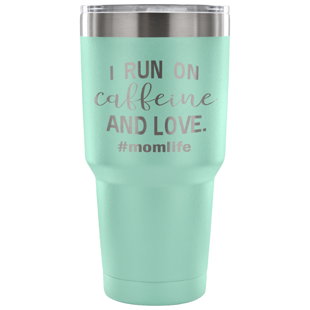 I Run on Caffeine and Love Vacuum Tumbler - Stainless Steel 30 Ounce Laser Etched Design