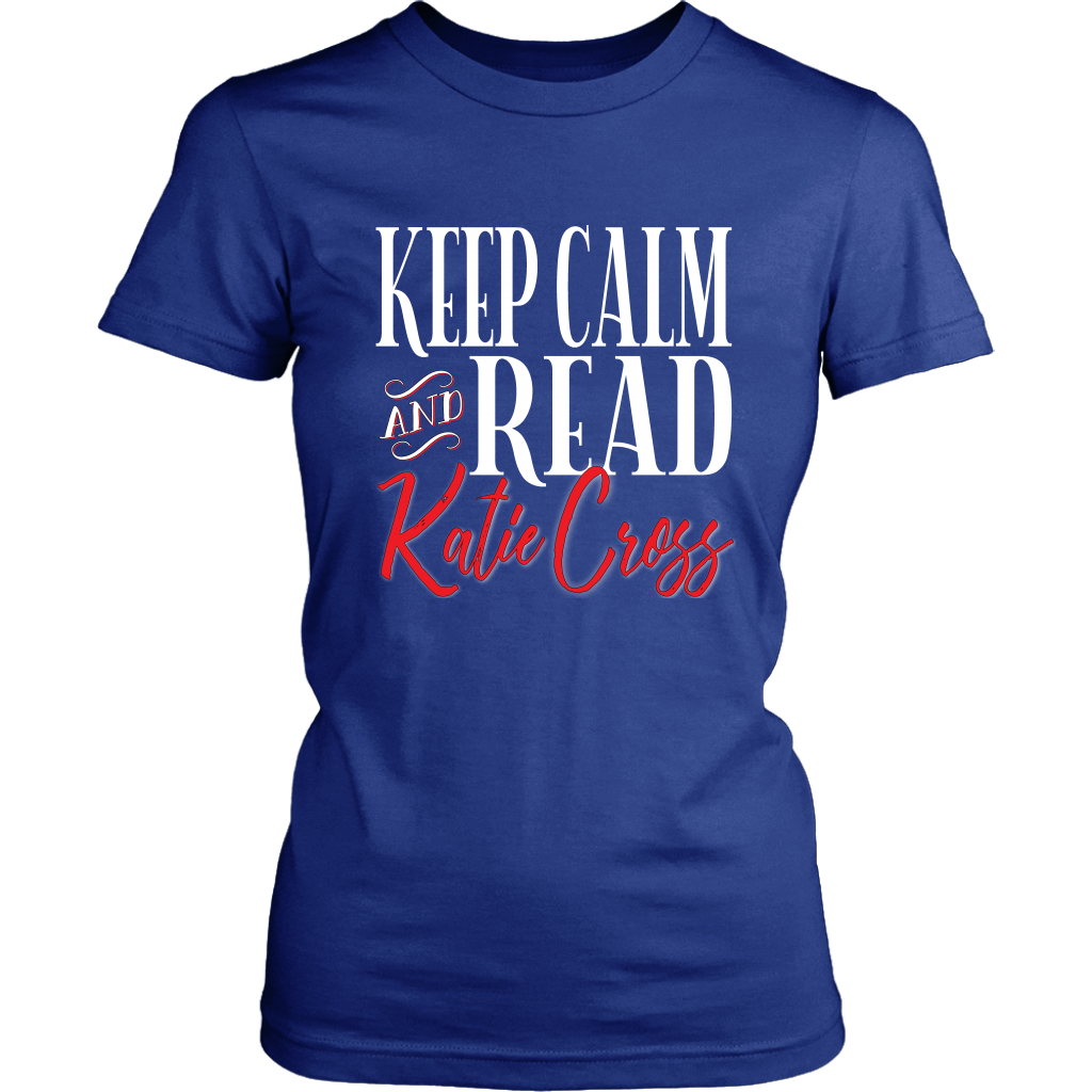 Author Katie Cross - Keep Calm & Read Katie Cross Women's T-Shirt