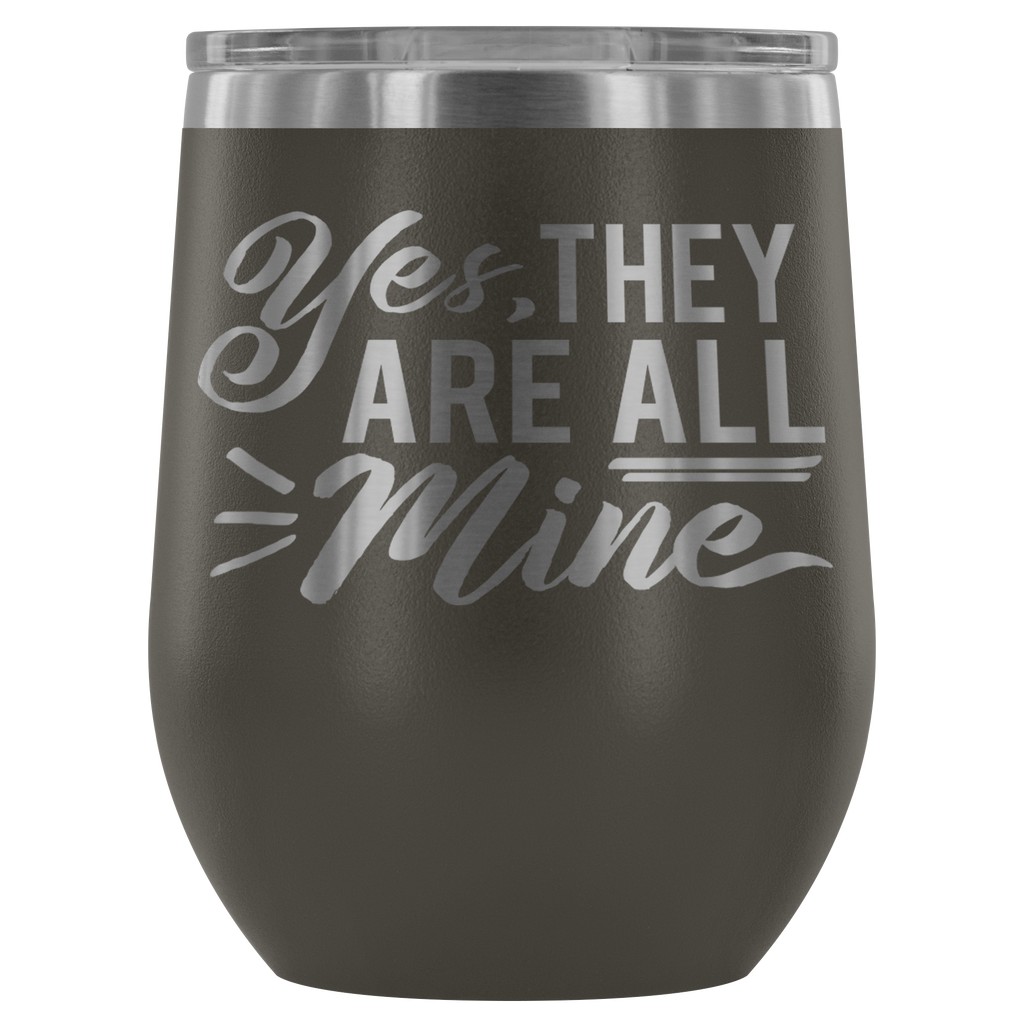 Stainless Steel 12 oz Stemless Wine Vacuum Tumbler - Yes, They Are All Mine