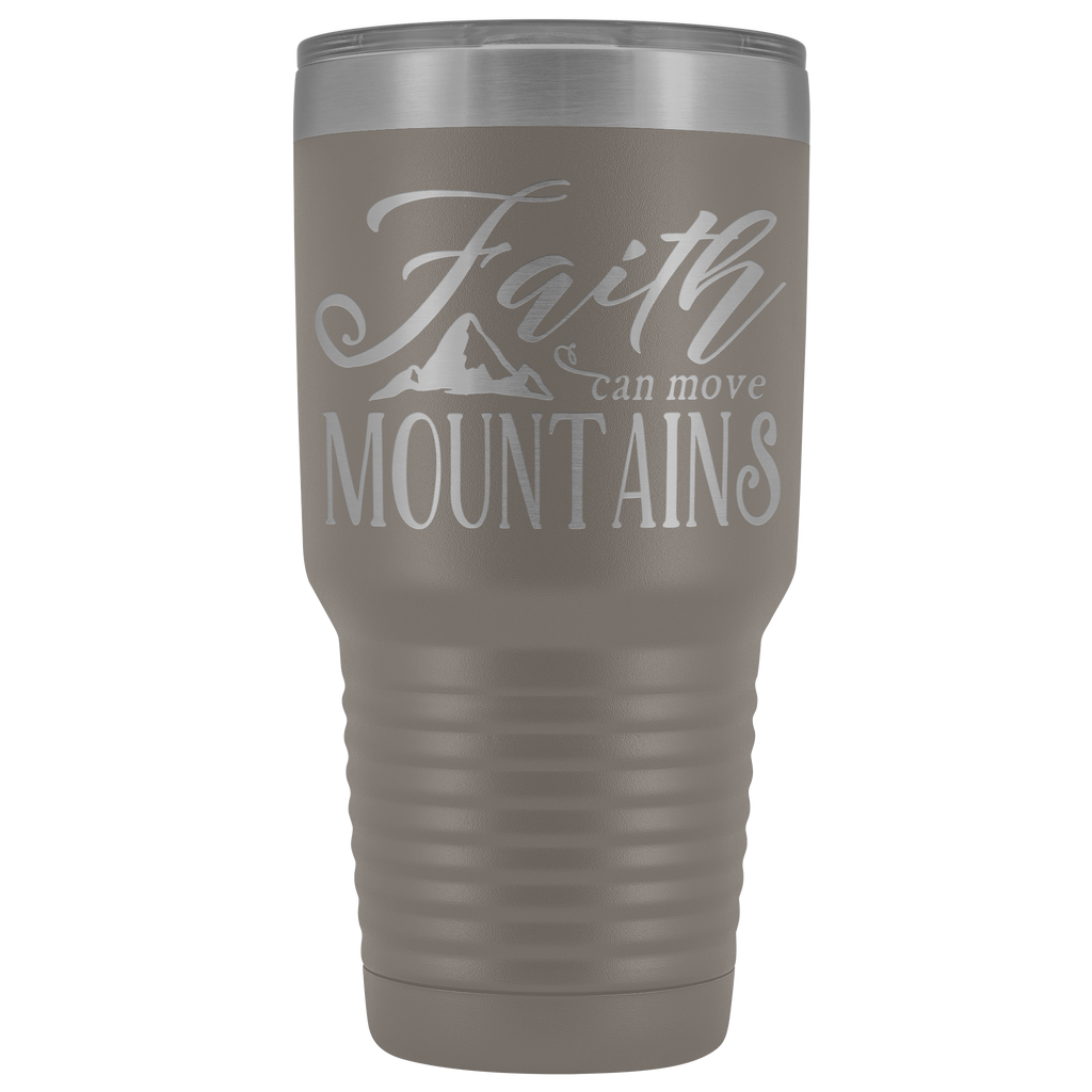 30 oz Stainless Steel Vacuum Tumbler - Faith Can Move Mountains - Religious Gift