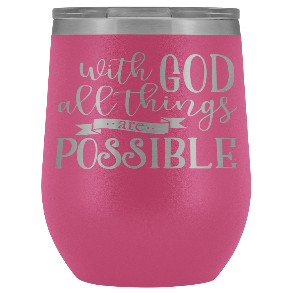 Vacuum Wine Tumbler - With God All Things are Possible- Religious gift
