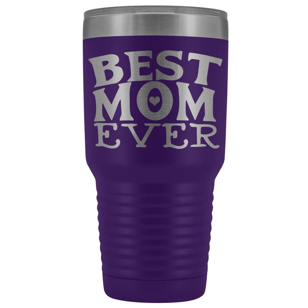 30 oz Vacuum Tumbler - Best Mom Ever - Great Gift for mom, mother, aunt, grandma, friend, and more