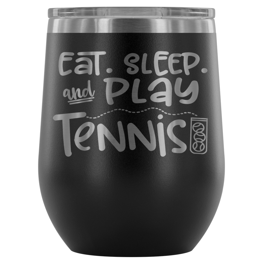 Eat. Sleep, and Play Tennis - Stainless Steel 12 ounce Vacuum Tumbler