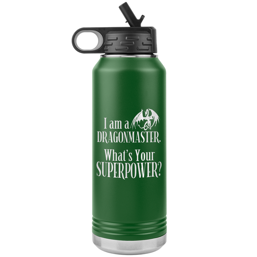 I am a Dragonmaster. What's Your SuperPower? 32 oz Insulated Water Bottle Tumbler
