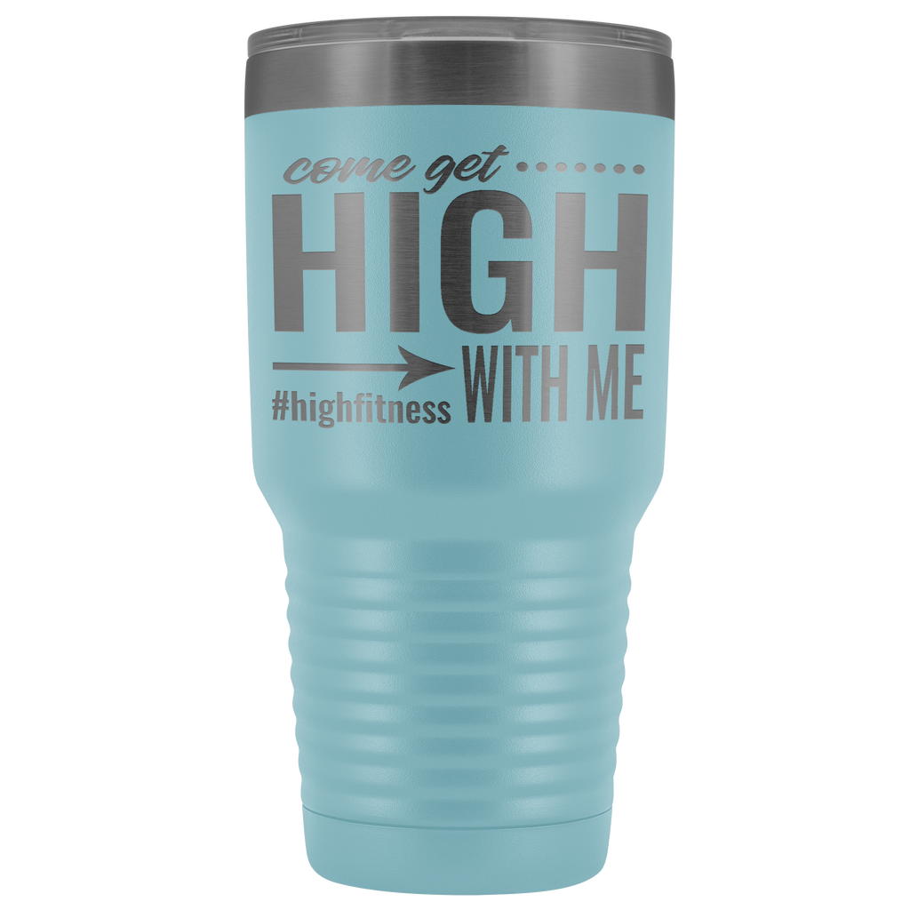 Come Get High With Me #highfitness