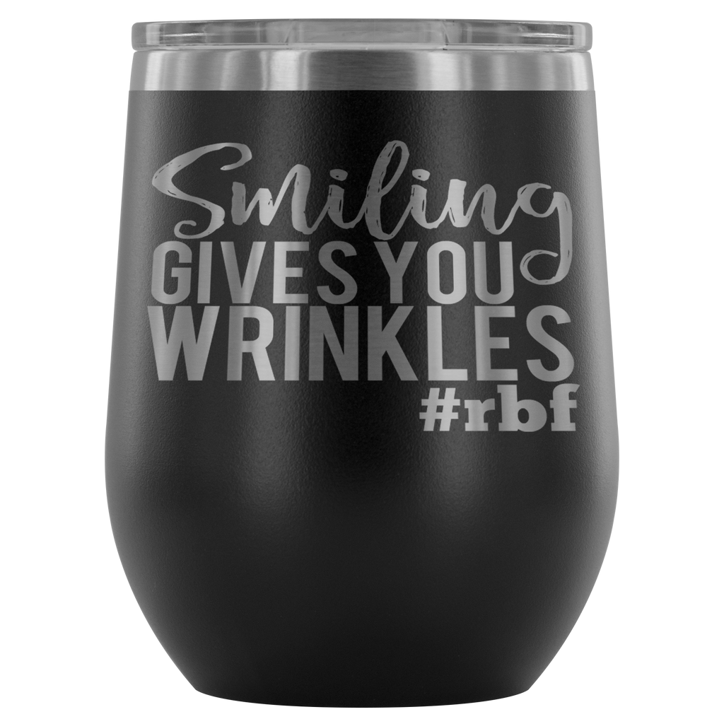 Stainless Steel 12 oz Stemless Wine Vacuum Tumbler - Smiling Gives You Wrinkles #RBG