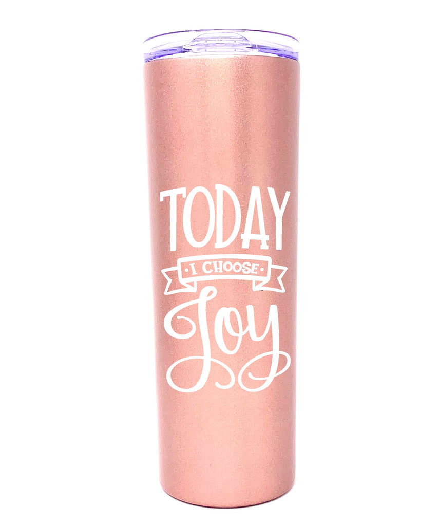Today I Choose Joy Rose Gold 20 oz Skinny Tumbler