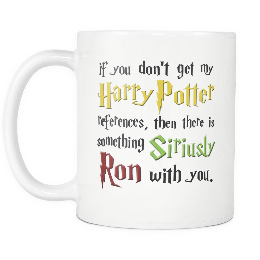 Siriusly Ron - Funny Quote - Harry Potter Fan Coffee Mug
