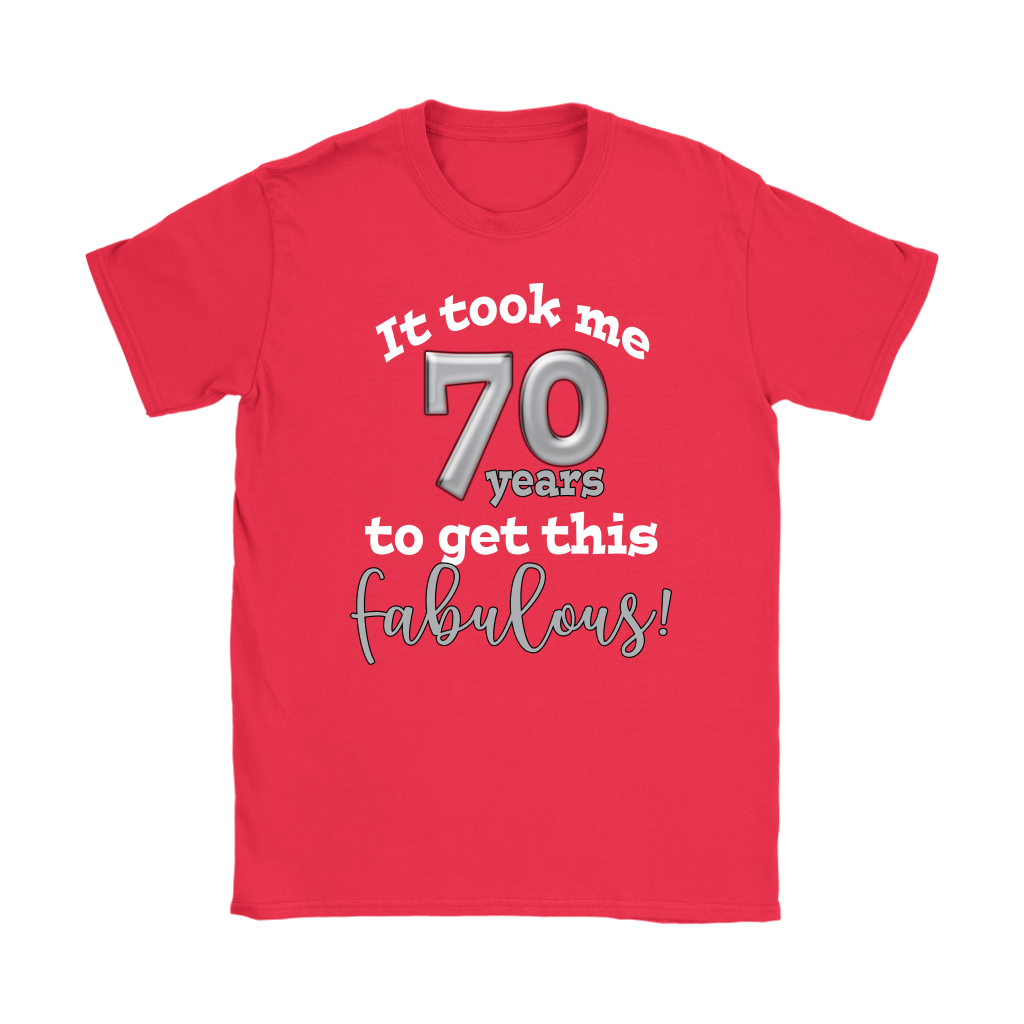 It took me 70 years to get this FABULOUS- 70th Birthday Shirt
