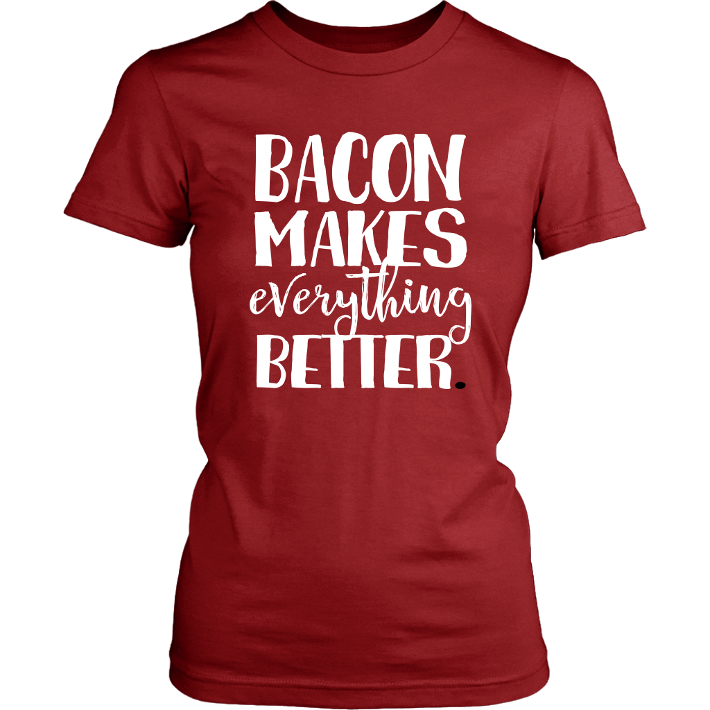 Funny Sayings Tshirt - Bacon Makes Everything Better - Perfect Gift for Foodie