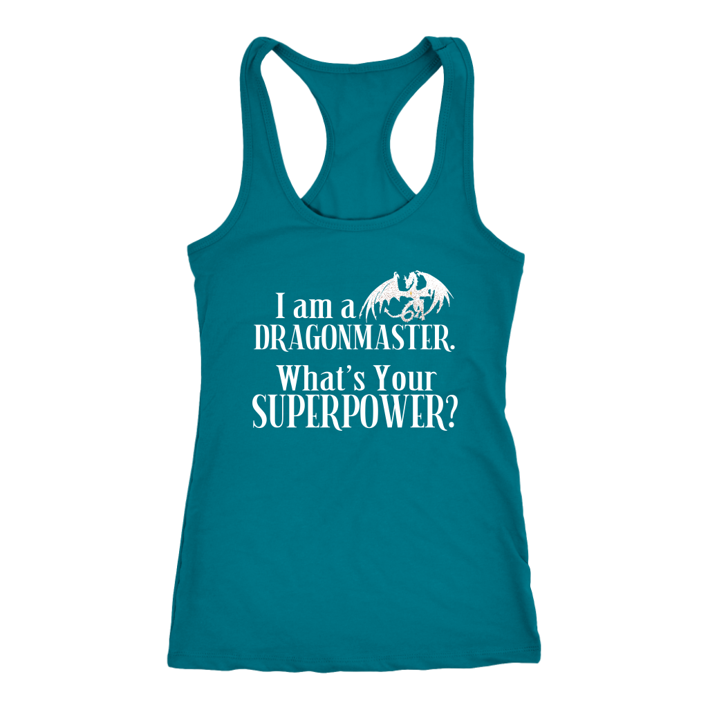 I am a Dragonmaster. What's Your SuperPower? Unisex and Racerback Tank
