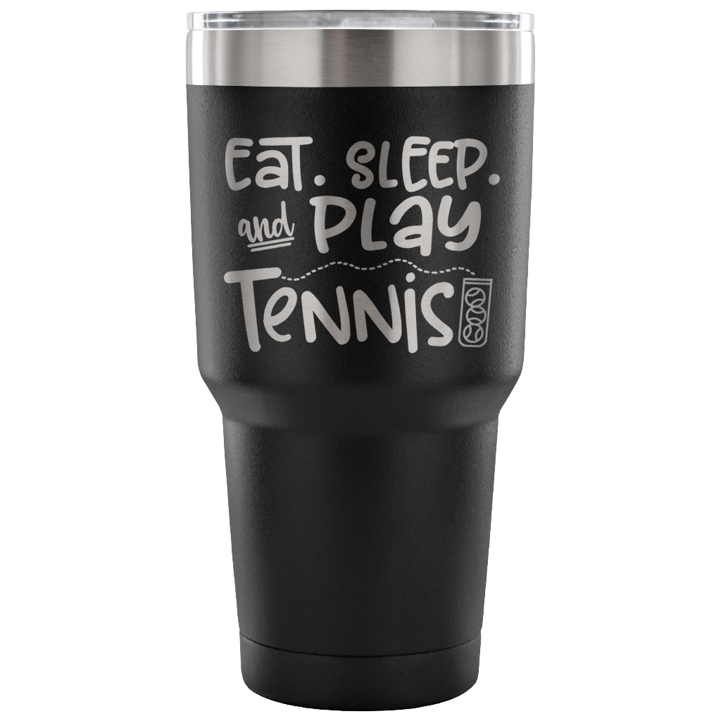NEW - Stainless Steel 30 ounce Vacuum Tumbler - Eat. Sleep, and Play Tennis
