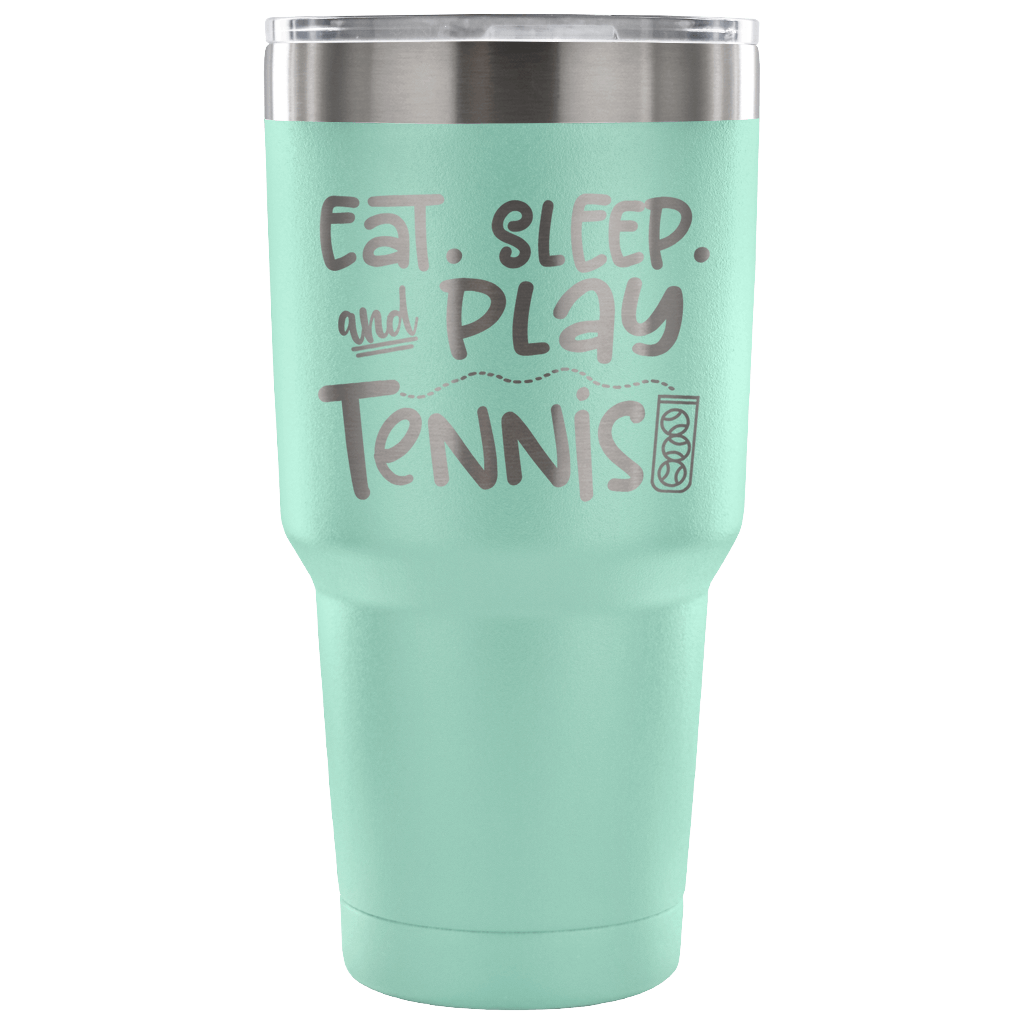 NEW - Stainless Steel 30 ounce Vacuum Tumbler - Eat. Sleep. and Play Tennis