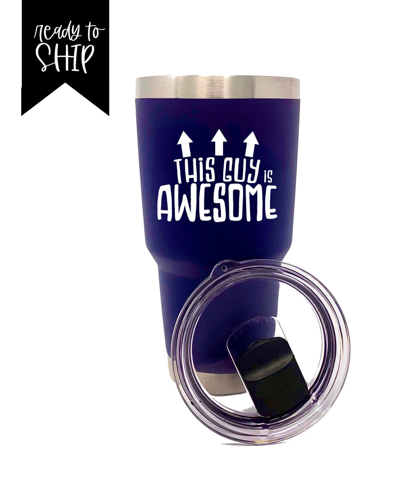 This Guy is Awesome Navy 30 oz Stainless Steel Tumbler