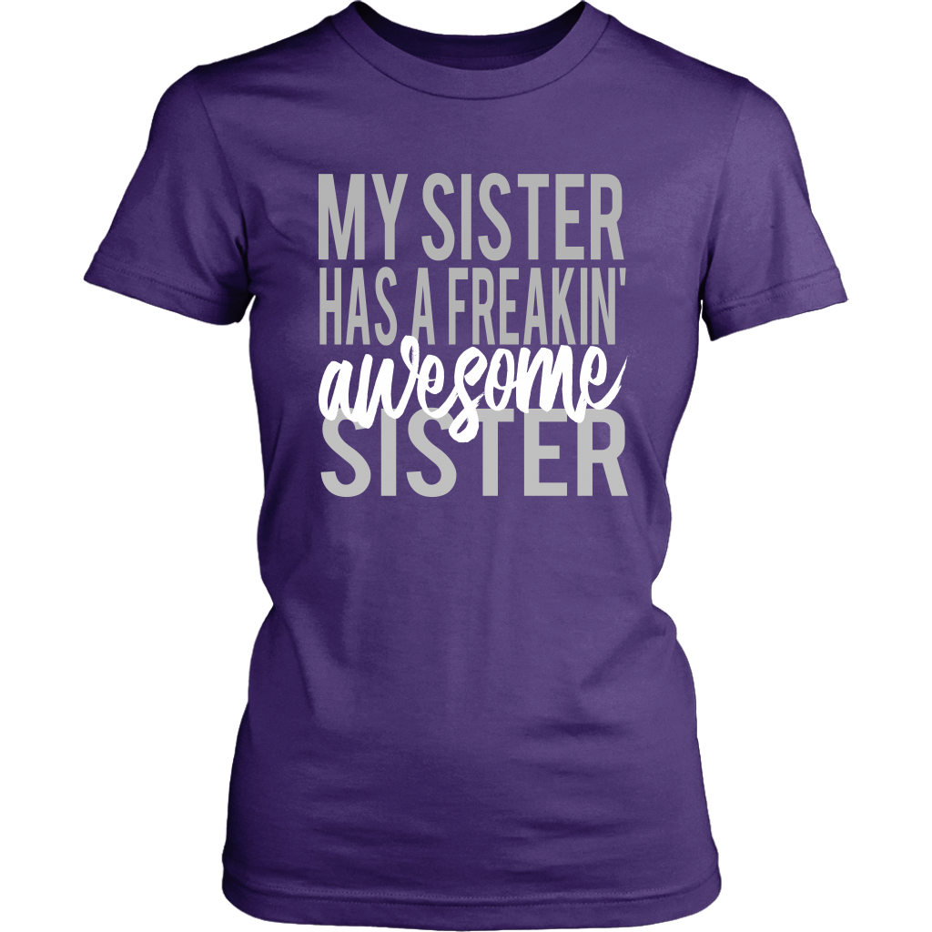 Tshirt - My Sister Has a Freakin' Awesome Sister