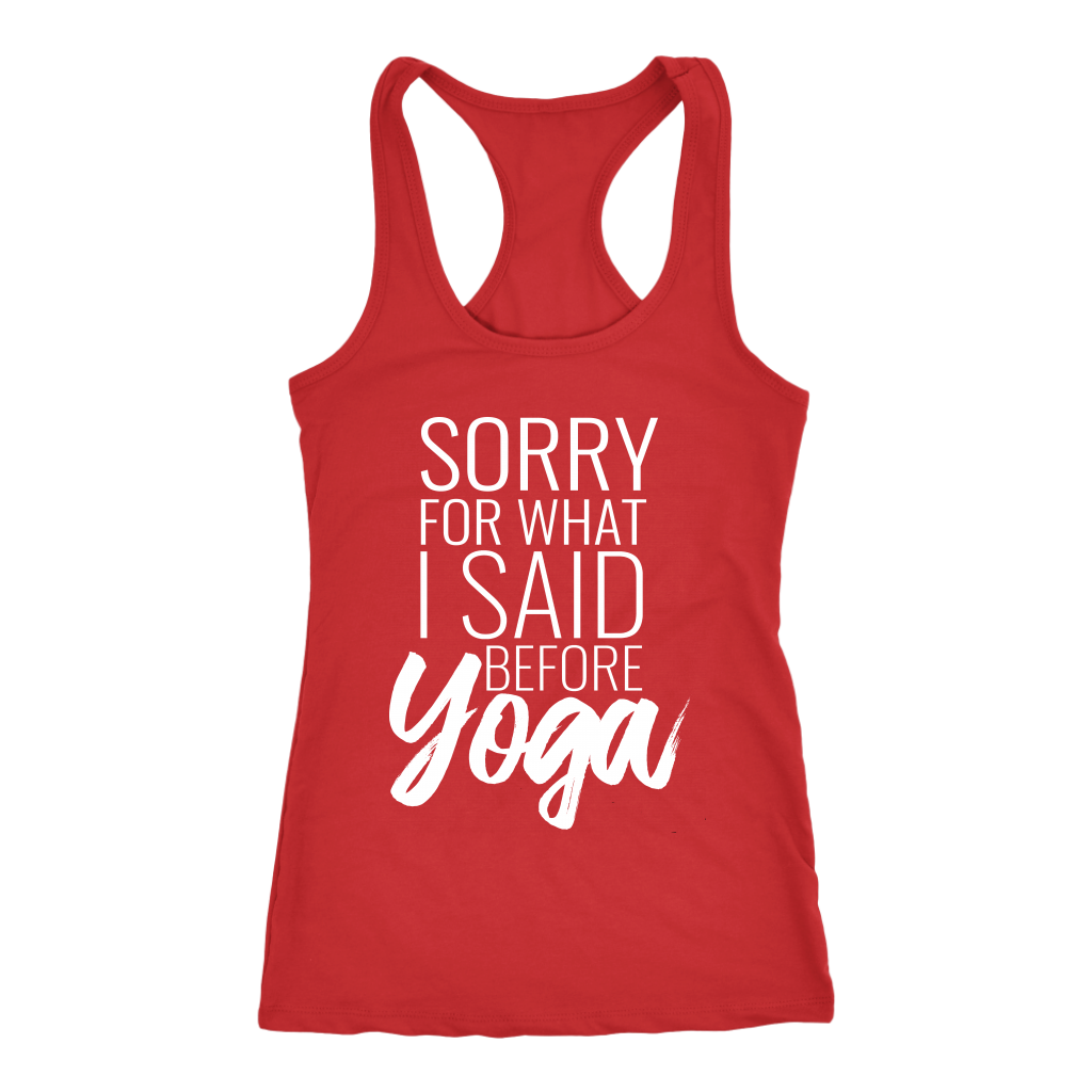 Funny Sayings Tank - Sorry for What I Said Before Yoga