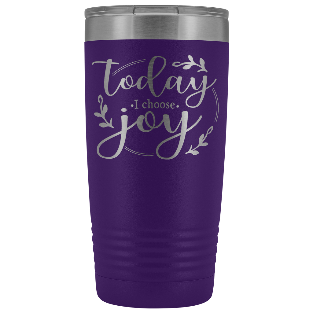 20 oz vacuum tumbler - Today I Choose Joy - Religious Gift for mom, Sister, aunt, grandmother