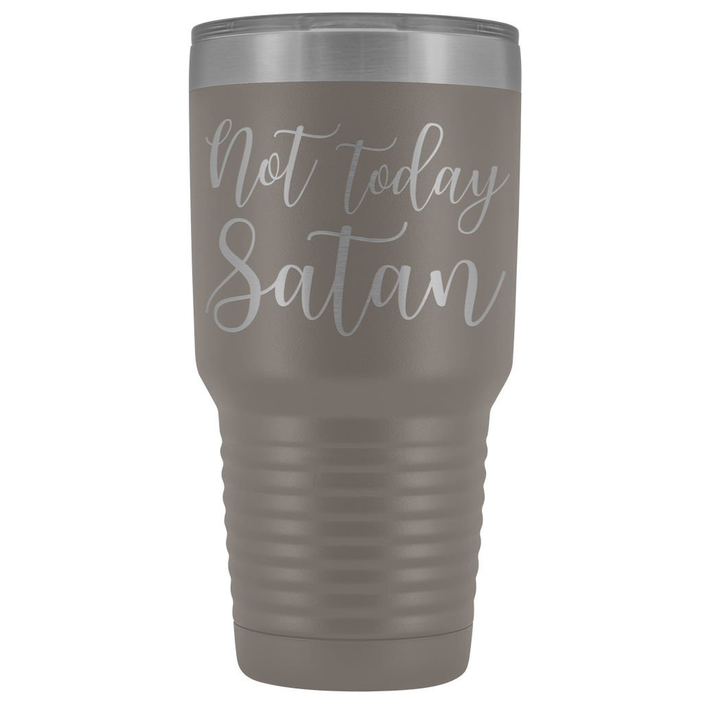 30 oz Stainless Steel Vacuum Tumbler - Not Today Satan - Religious gift
