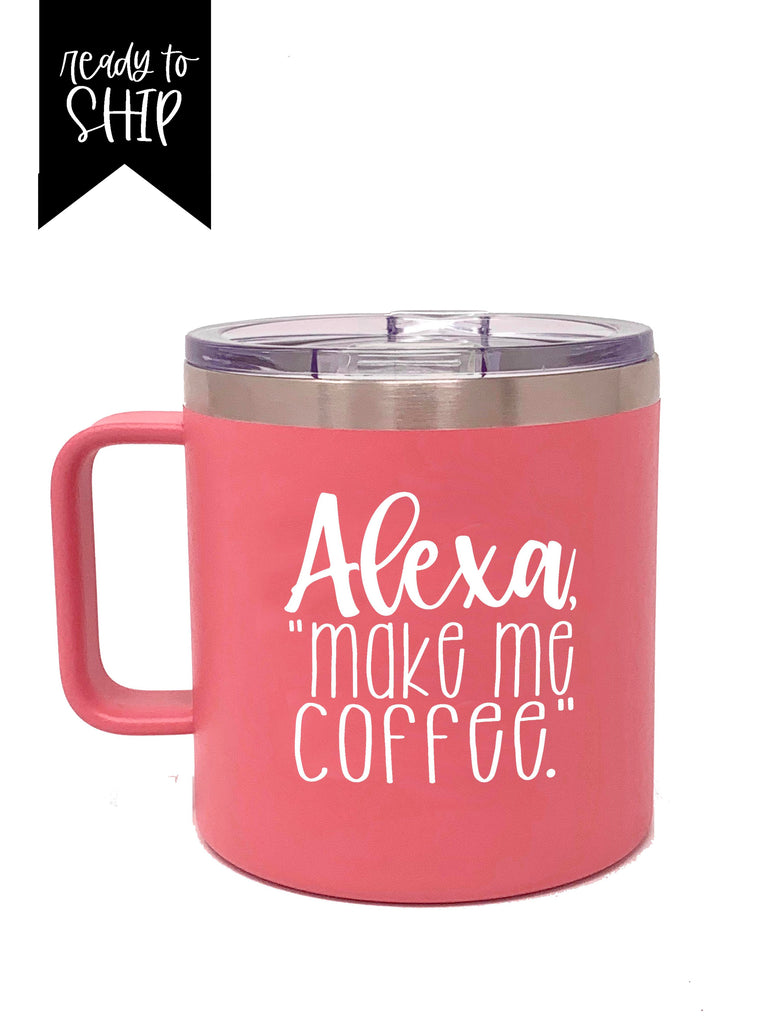 Alexa Make Me Coffee Coral Camper 14 oz Vacuum Tumbler
