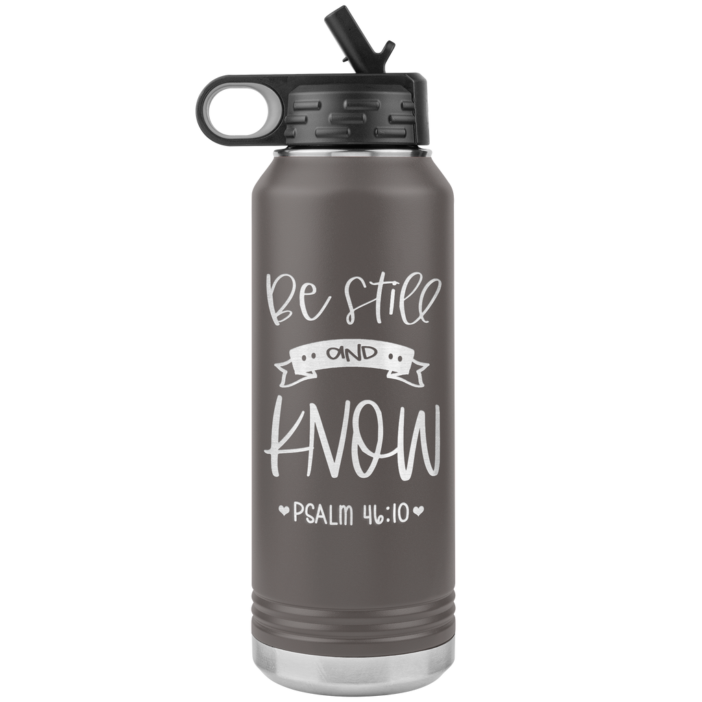 Be Still And Know - 32oz Stainless Steel Water Bottle for Religious Christian Women