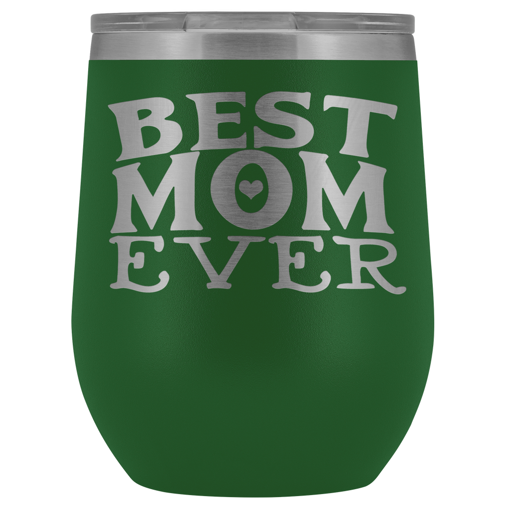 Vacuum Wine Tumbler - Best Mom Ever - Great gift for mom, grandma, sister, friend, and more