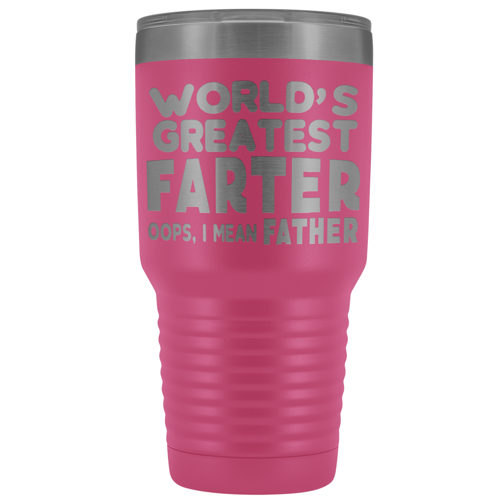 Stainless Steel Vacuum Wine Tumbler - World's Greatest Farter Oops, I mean FATHER