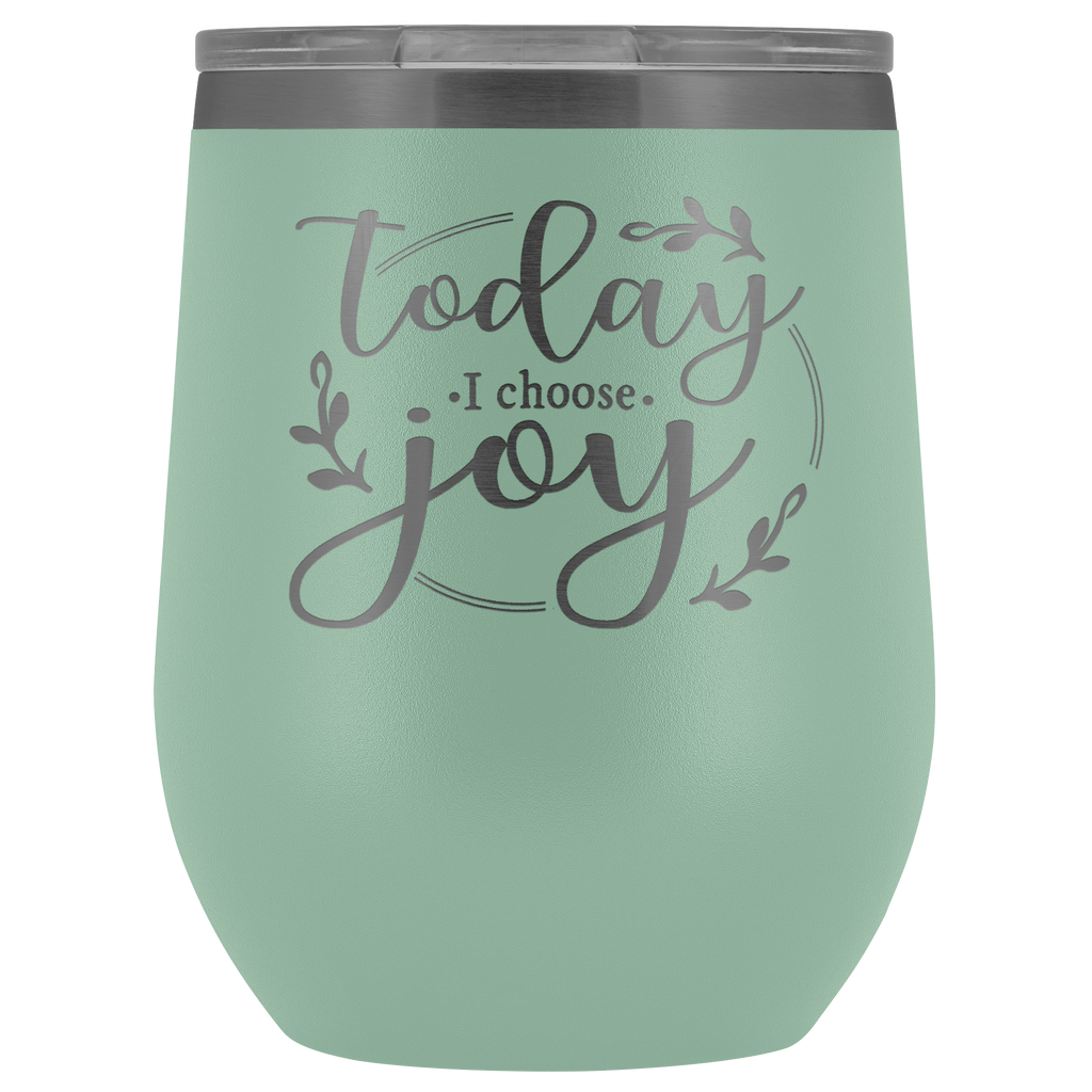 Stainless Steel Vacuum Wine Tumbler - Today I Choose Joy - Religious Gift for Mom Friend Coworker