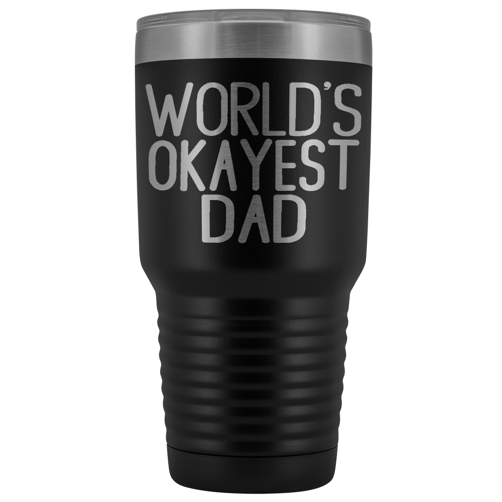 30 oz Vacuum Tumbler - World's Okayest Dad