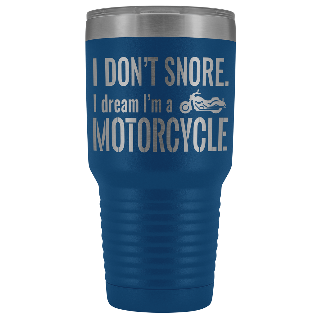 I don't Snore, I dream I'm a Motorcycle