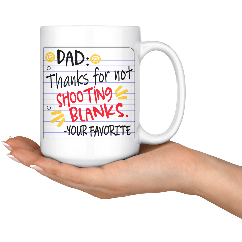 NEW!  Dad, Thanks for Not Shooting Blanks