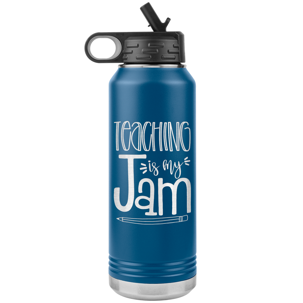 Teaching is My Jam  - 32oz Stainless Steel Water Bottle for Teachers, Educators, Teaching Assistants
