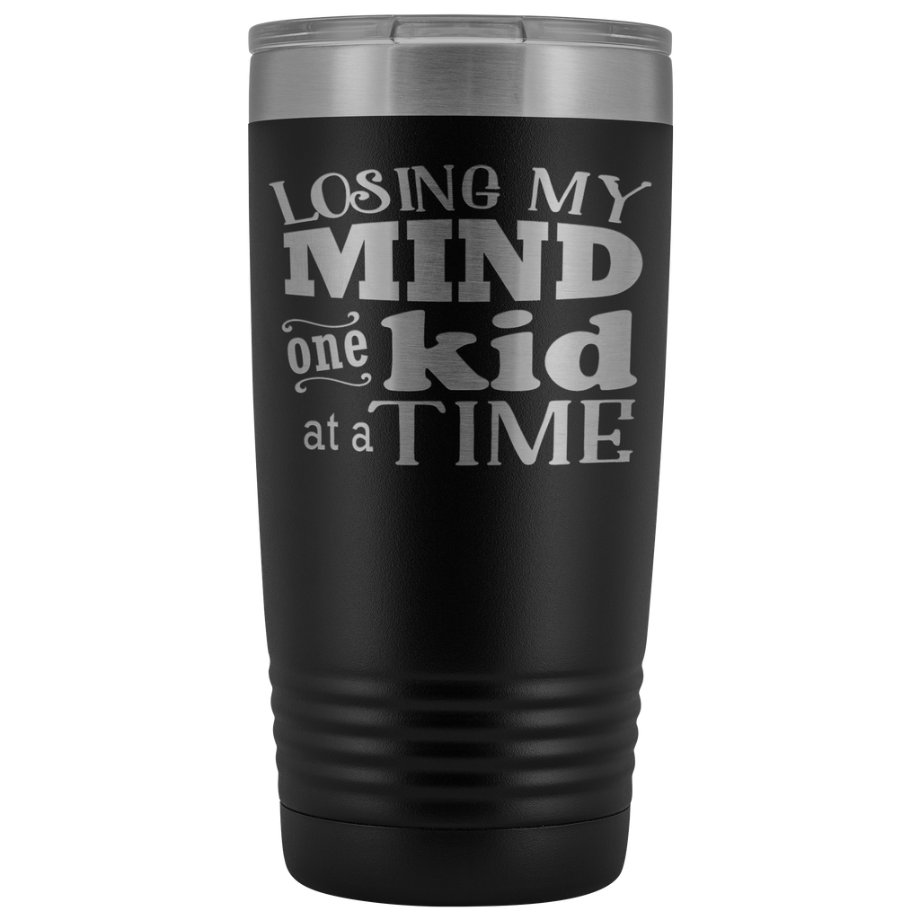 20 oz vacuum tumbler - Losing My Mind One Kid at a Time- Gift for mom, mother, friend, aunt, grandma, and more
