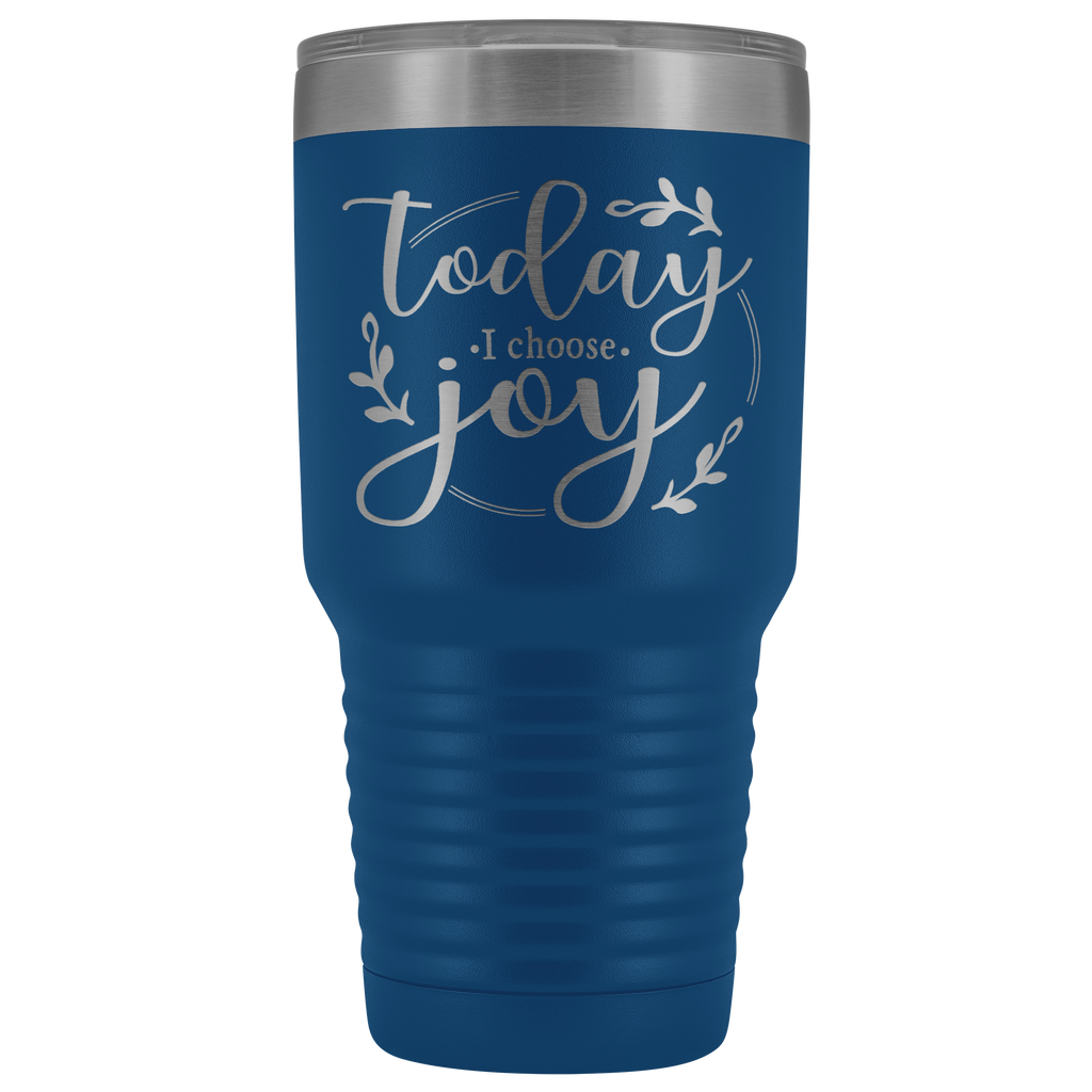 30 oz Stainless Steel Vacuum Tumbler - Today I Choose Joy- Religious Gift