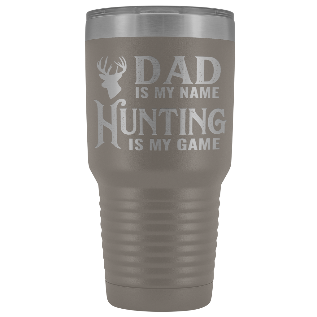30 oz vacuum tumbler - Dad is My Name, Hunting is my Game