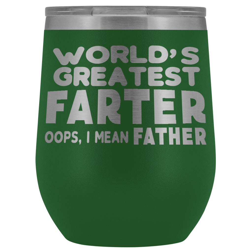 Vacuum Wine Tumbler - World's Greatest Farter, Oops, I Mean Father