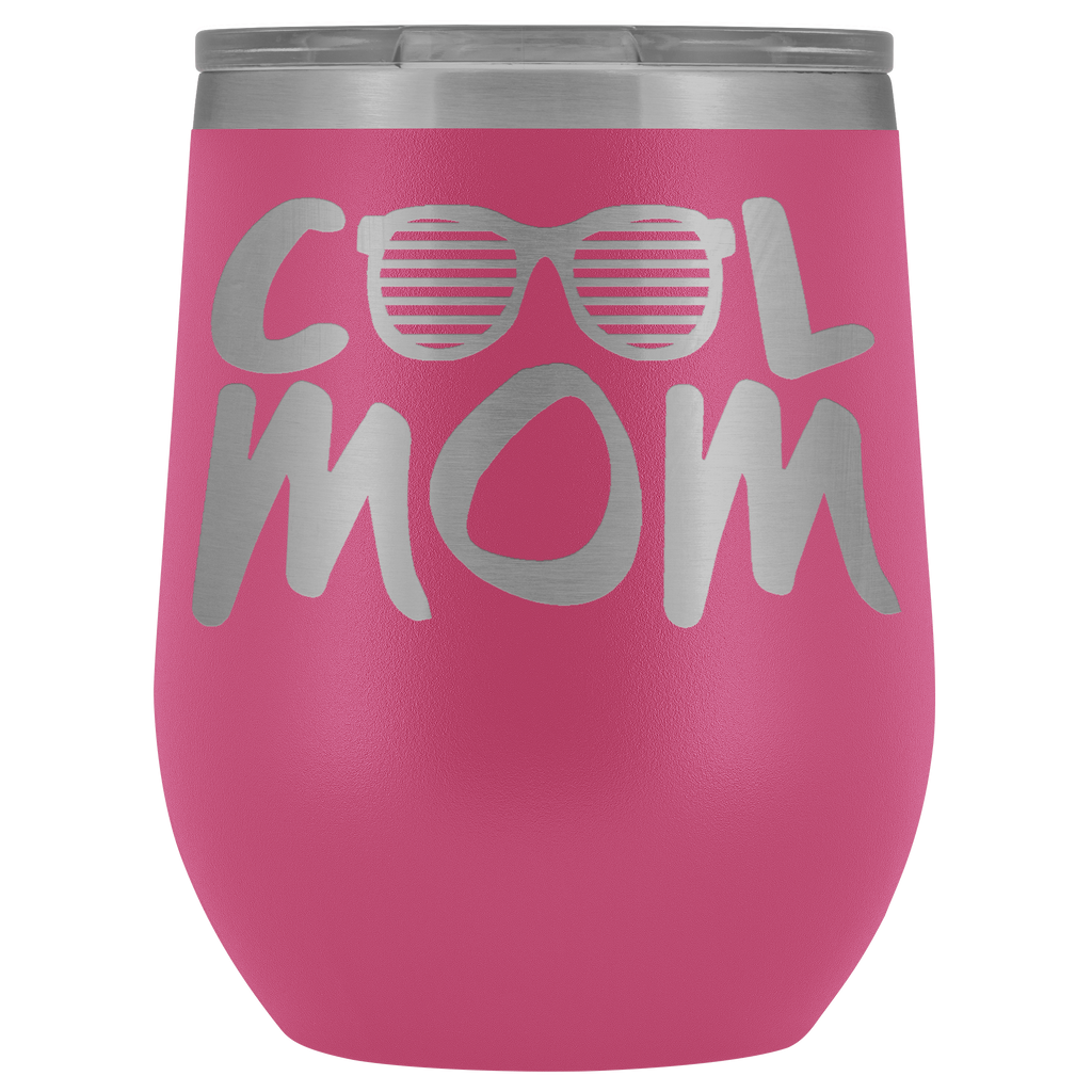 Vacuum Wine Tumbler - Cool Mom - Great gift for mom, grandma, sister, friend, and more
