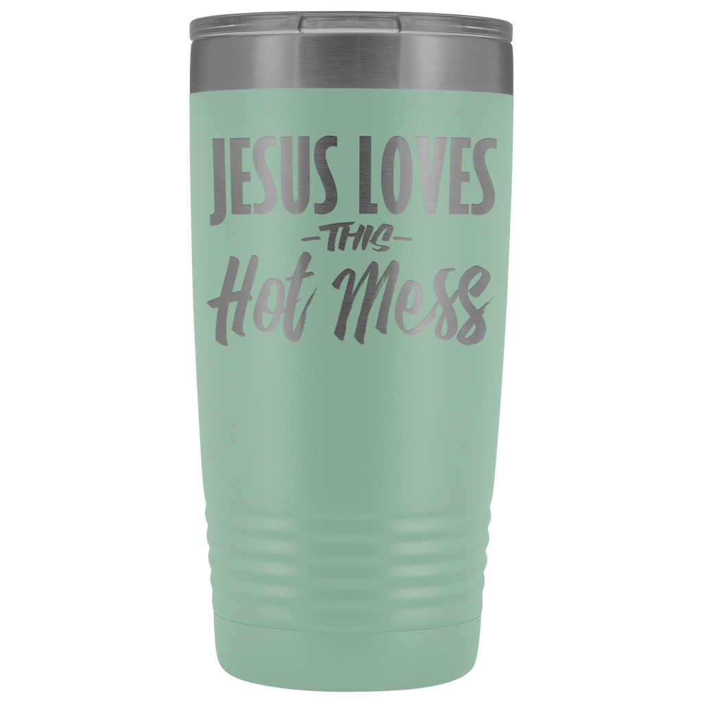 20 oz stainless steel vacuum tumbler - Jesus Loves This Hot Mess - Religious Gift