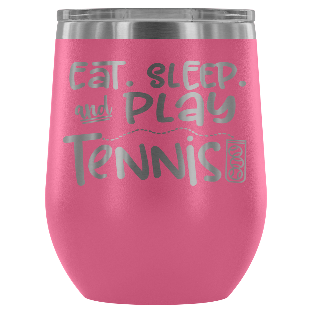 Stainless Steel 12 ounce Vacuum Tumbler - Eat. Sleep, and Play Tennis