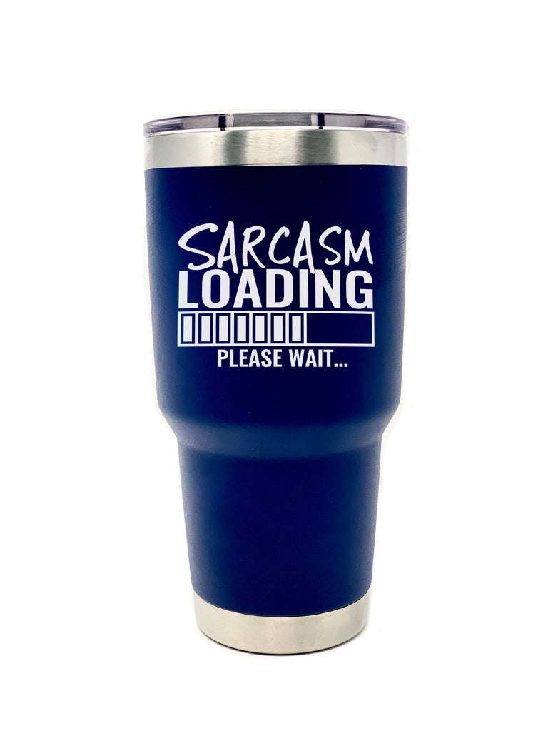 Sarcasm Loading...Please Wait Navy 30 oz Stainless Steel Tumbler