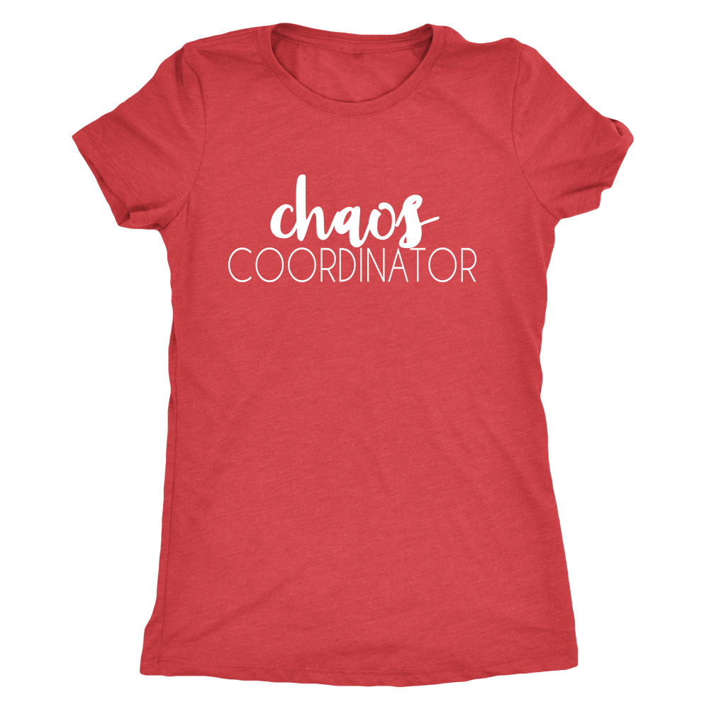 Chaos coordinator Funny Sayings Women's T-shirt - Perfect gift for Mom, Nanny, Caregiver