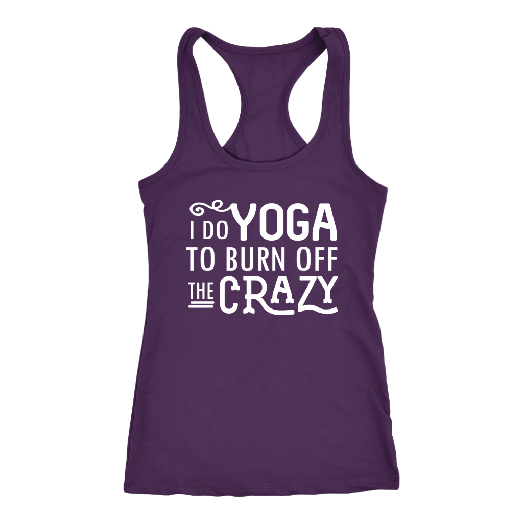 I Do Yoga to Burn Off the Crazy - Tank Top